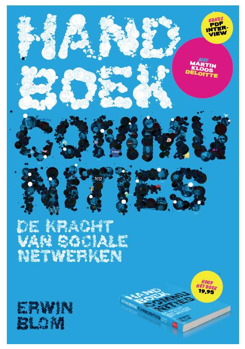 Het kan je bijna niet ontgaan zijn: Erwin Blom heeft zijn Handboek Communities uitgebracht en daarvoor meer dan 100 professionals in het veld geïnterviewd. Ook ik heb mijn bijdrage aan […]